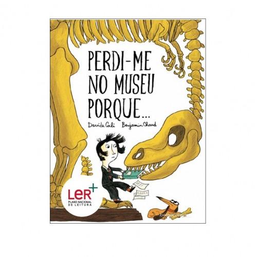 PERDI-ME NO MUSEU PORQUE ...